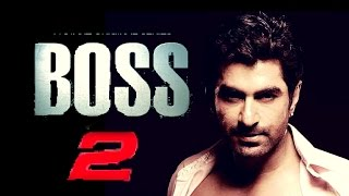 Boss 2 : upcoming Bengali action movie 2017 | First look | latest news | Jeet | Subhasree | Nusrat