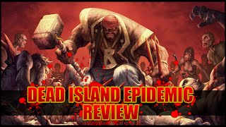Dead Island Epidemic Review