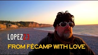 Lopez23 : From Fecamp with love