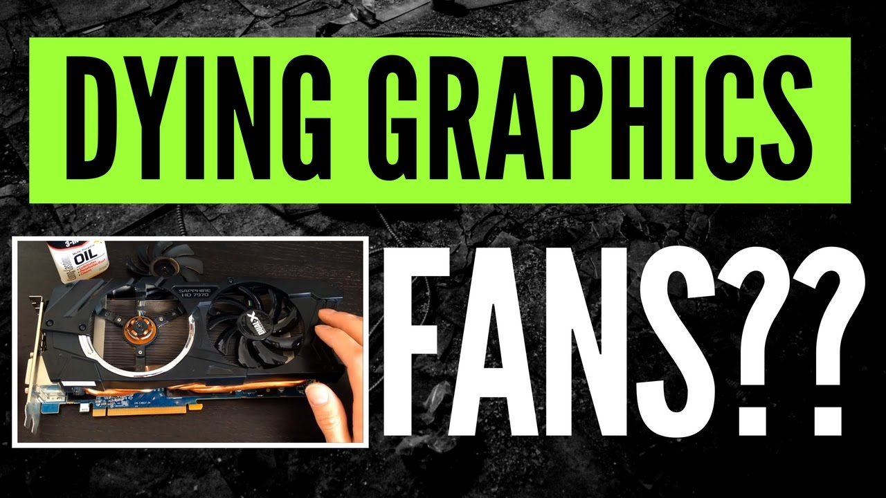 FIX Dying Graphics Card Fans! | AMD & NVIDIA