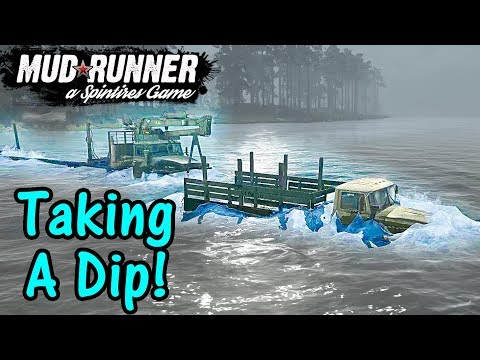 Let's Play Spintires Mudrunner #25: Taking A Dip!