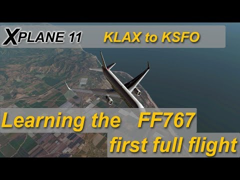 X-plane 11 : Learning to fly the Flight Factor 767-300ER - KLAX to