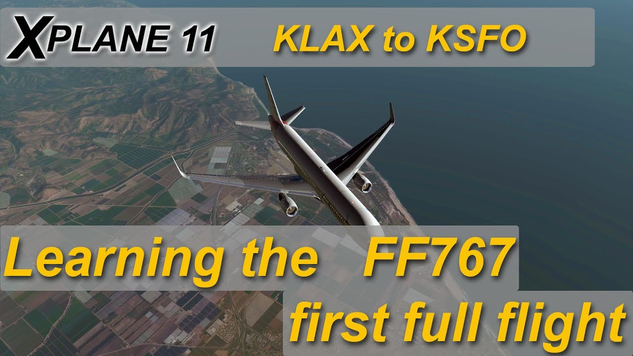 X-plane 11 : Learning to fly the Flight Factor 767-300ER