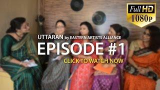 Video Uttaran (Episode#1) Eastern Artists Alliance | HD Video download MP3, 3GP, MP4, WEBM, AVI, FLV Desember 2017