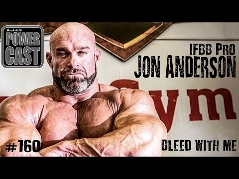 IFBB Pro Jon Andersen - Bleed With Me | Mark Bell's PowerCast #160