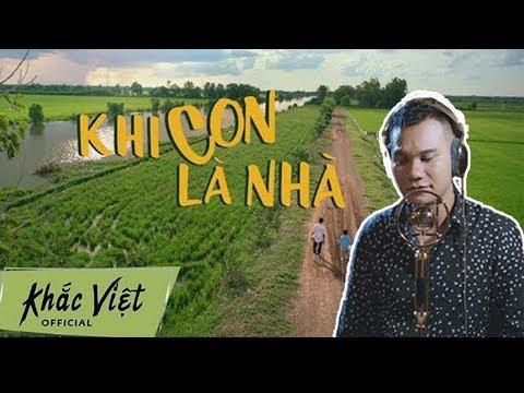 Khi Con Là Nhà (OST Khi Con Là Nhà) | Khắc Việt