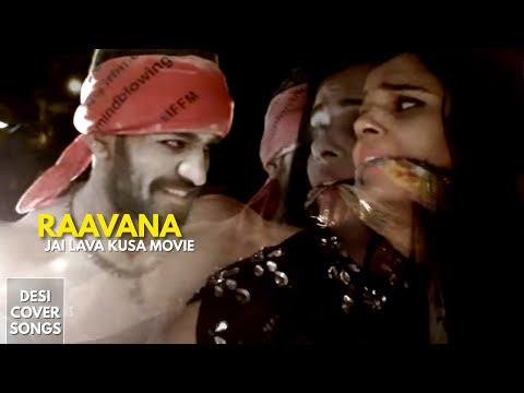 Raavana Video Cover | Jai Lava Kusa | Desi Cover Songs | Sandeep Raj Films