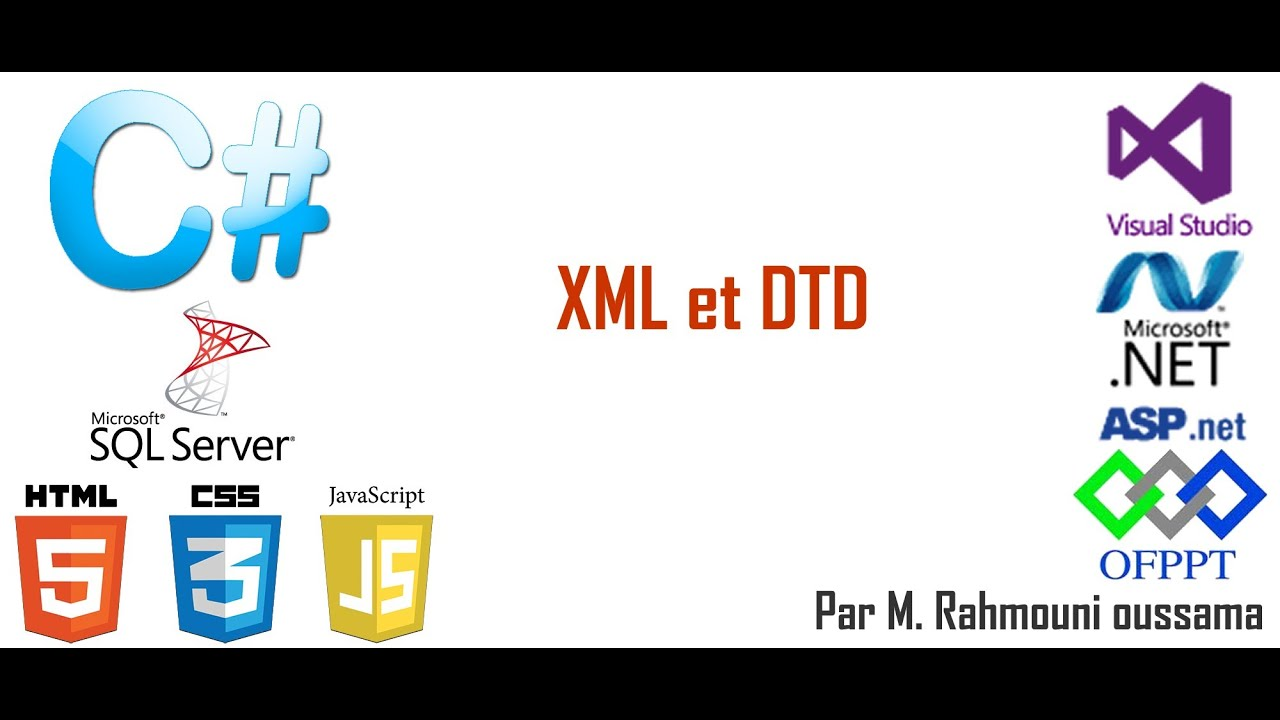 xml introduction à xml et au dtd rahmouni oussama youtube