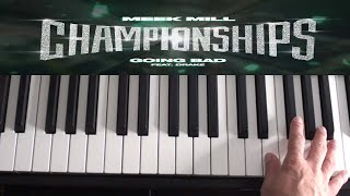 How To Play Going Bad - Meek Mill, Drake - Piano Tutorial