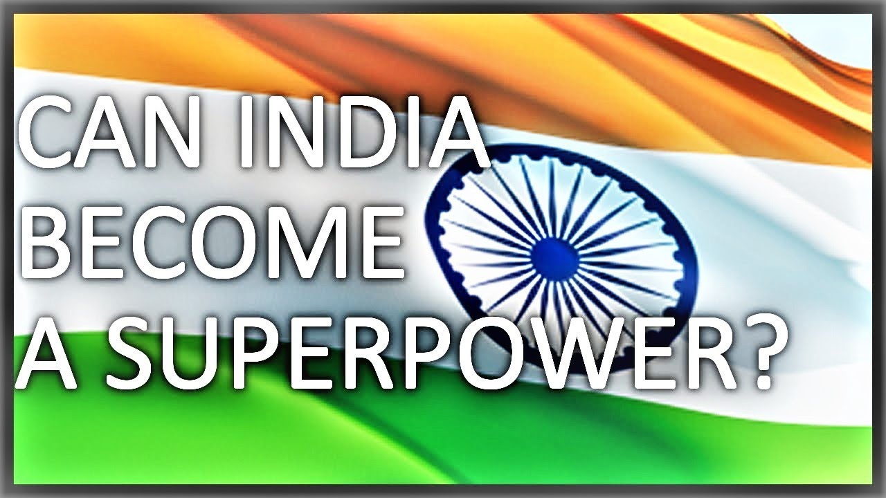 india becomes super power in 2020 In the last decade, the notion of china becoming the world's next superpower has become almost an idee fixe for many compared to the other so-called brics – brazil, russia and india – china shines like the moon.
