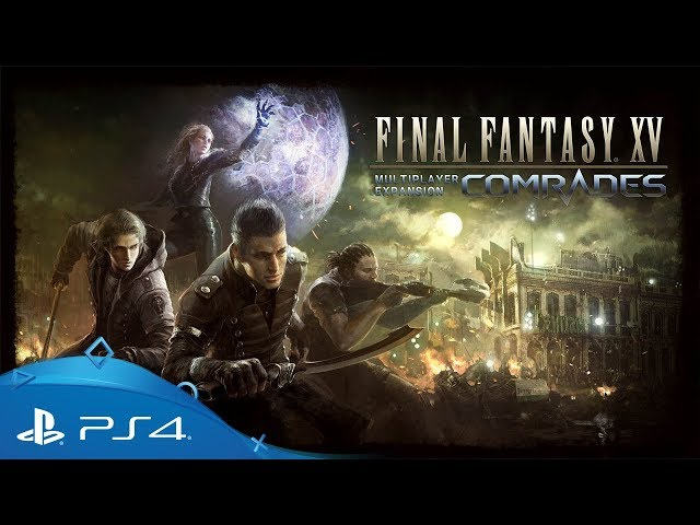 Final Fantasy XV | Multiplayer Expansion: Comrades TGS 2017 Trailer | PS4