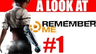 Remember Me PC Gameplay, Opinion and First Impressions Review Part 1 Max Settings 1080P