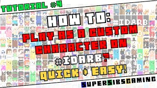 Tutorial: How to use a custom character on #IDARB?