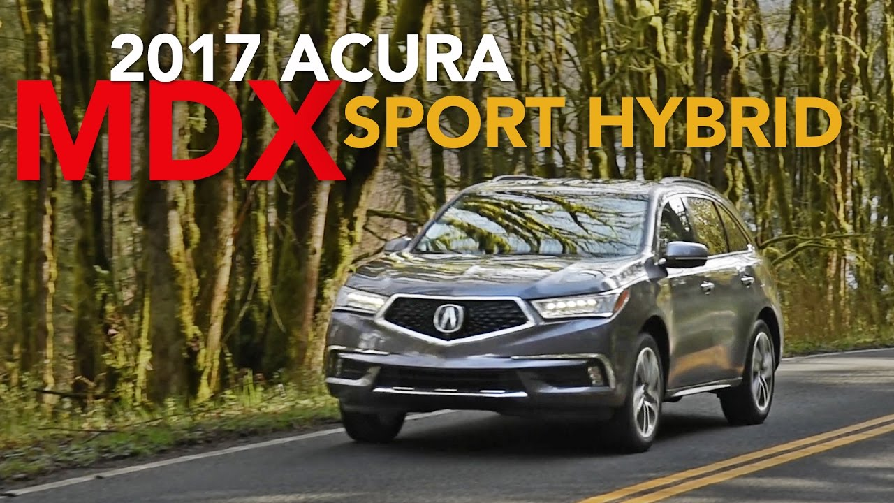 2017 Acura MDX Sport Hybrid Review   First Drive