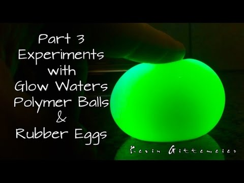 Part 3 Experiments with Fluorescence Glow Water, Polymer Balls ...