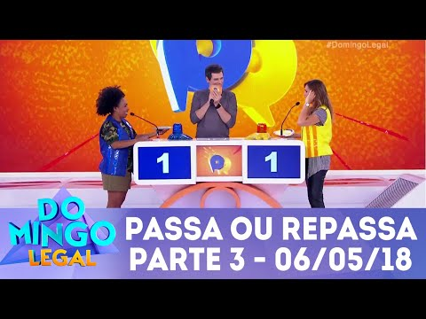 Passa ou Repassa - Parte 3 | Domingo Legal (06/05/18)