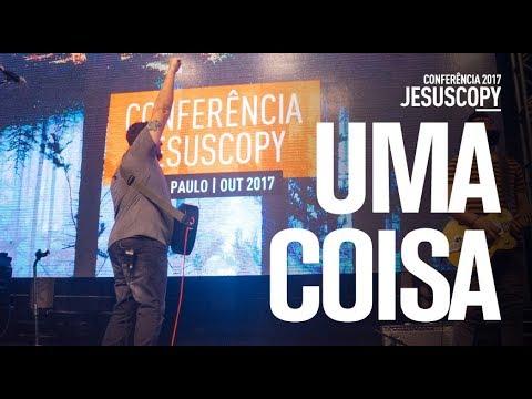 UMA COISA - Morada - Conferência JesusCopy 2017