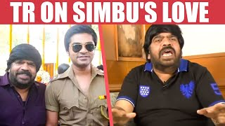 Reason Why Simbu is always in Love Controversies? – T R Opens up