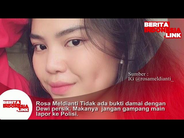 Rosa Meldanti; tidak ada bukti damai dengan Dewi Persik, makanya jangan gampang main lapor kepolisi.