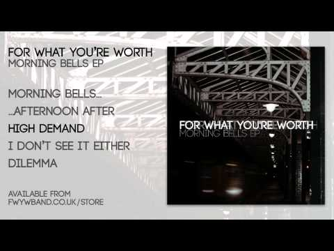 For What You're Worth - Morning Bells EP Stream
