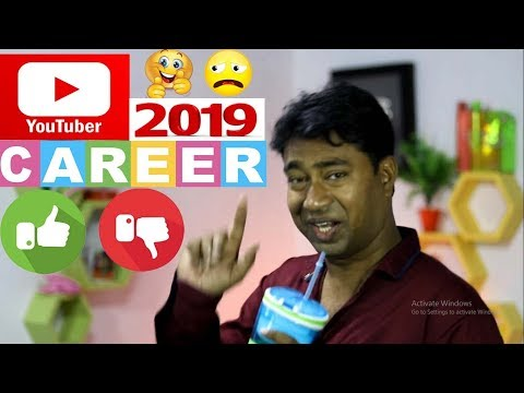 Youtube as a Career in 2019 | Good or Bad | Pros & Corns | Growth Earnings  & Scope