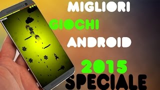 Top 15 GIOCHI ANDROID Speciale 2015 Ep. 48