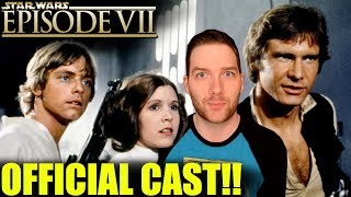 Star Wars Episode VII OFFICIAL CAST!!