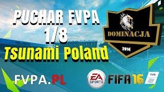 FIFA 16 | Dominacja vs. Tsunami Poland | 1/8 Puchar FVPA #12 - FVPA.pl (Wirtualne Kluby)