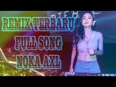 REMIX TEBARU FULL SONG NOKA AXL