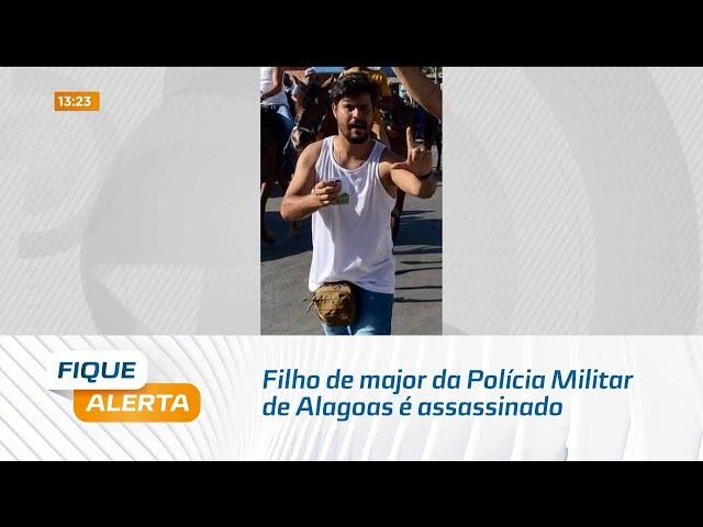Filho de major da Polícia Militar de Alagoas é assassinado no bairro do Vergel do Lago