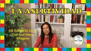 EMOCIÓN Y ENTRETENIMIENTO: SER ASERTIVO O ME IMPORTA UN...