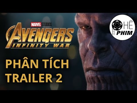 Phân tích Trailer 2 - AVENGERS: INFINITY WAR