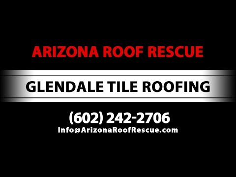 Glendale Tile Roofing by Arizona Roof Rescue