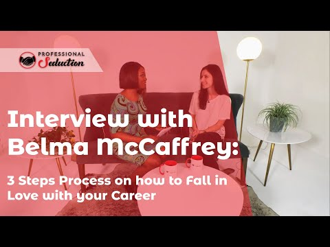 Interview with Belma McCaffrey: 3 Steps Process on how to Fall in Love with your Career