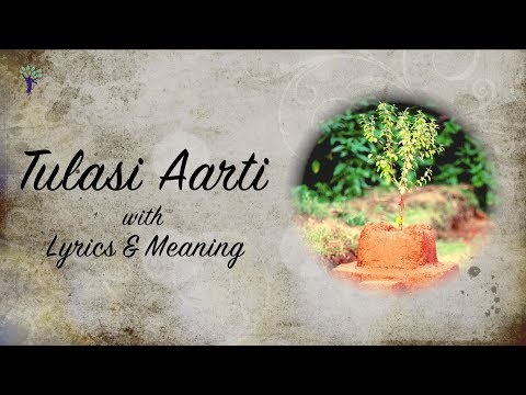 TULASI AARTI  with Lyrics and Meaning