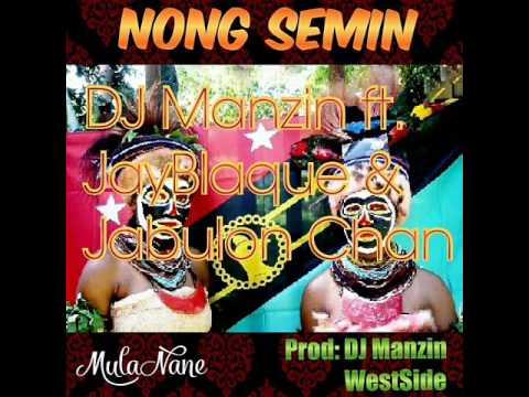 Nong Semin (Just Released 2017) - DJ Manzin ft. JayBlaque & Jabulon Chan