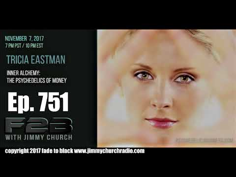 Ep. 751 FADE to BLACK Jimmy Church w/ Tricia Eastman : Inner Alchemy Ayahuasca : LIVE