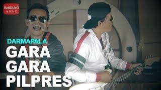 Gara Gara PILPRES - DARMAPALA [Official Bandung Music]