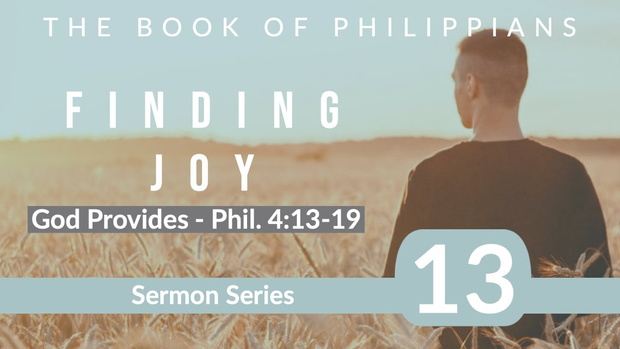 Philippians Sermon Series 13. God Provides. Phil. 4:13-19. Dr  Andrew Woods