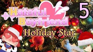 HATOFUL BOYFRIEND: HOLIDAY STAR Part 5