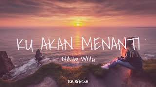 Download lagu Ku Akan Menanti - Nikita Willy [Lirik]🎶