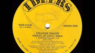 Orange Lemon   ‎–  Dreams Of Santa Anna - (Extended Club Mix)