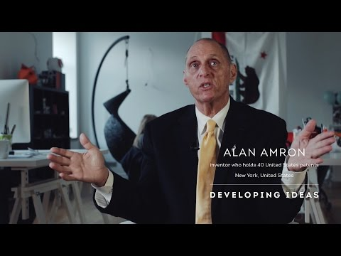 Alan Amron inventor [ who holds 40 United States patents ] Developing Ideas