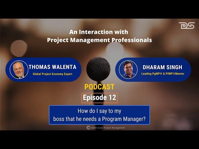 Organization Needs a Program Manager | Dharam Singh | Thomas Walenta | Podcast | Episode 12