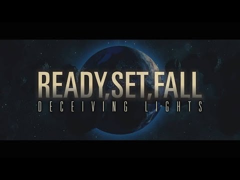 Ready, Set, Fall - Deceiving Lights (Official Video)