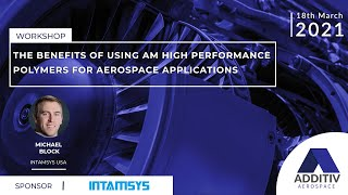 The Benefits of Using AM High Performance Polymers for Aerospace Applications | ADDITIV Aerospace
