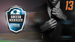 NEW SUMMER SIGNINGS!  | Tours FC RTG 13 | Soccer Manager 2018 Gameplay