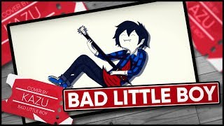 Adventure Time 「Bad little Boy」- Cover by Kazu [English Version]