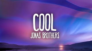 Jonas Brothers   Cool (lyrics)