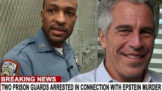 BREAKING: TWO PRISON GUARDS ARRESTED IN CONNECTION WITH EPSTEIN'S MURDER
